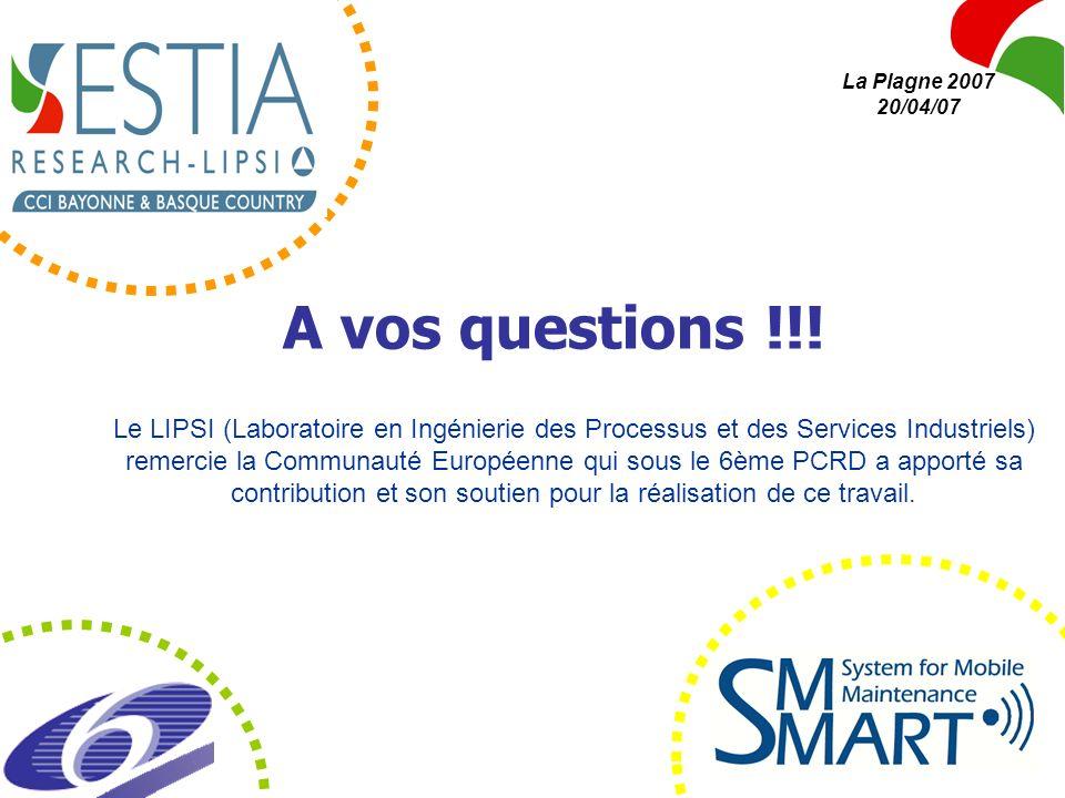 10 A vos questions !!! Le LIPSI (Laboratoire en Ingénierie des Processus et des Services Industriels) remercie la Communauté Européenne qui sous le 6è