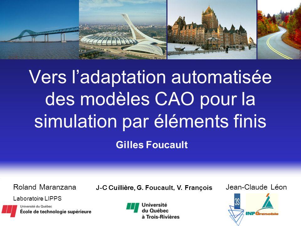 Vers ladaptation automatisée des modèles CAO pour la simulation par éléments finis J-C Cuillière, G.