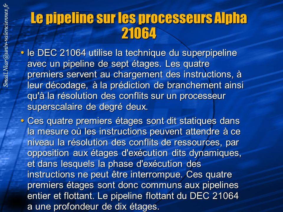 Smail.Niar@univ-valenciennes.fr Pipeline sur MIPS R3000 et R4000 Le MIPS R3000 implémente un pipeline de cinq étages typique d'un processeur RISC trad