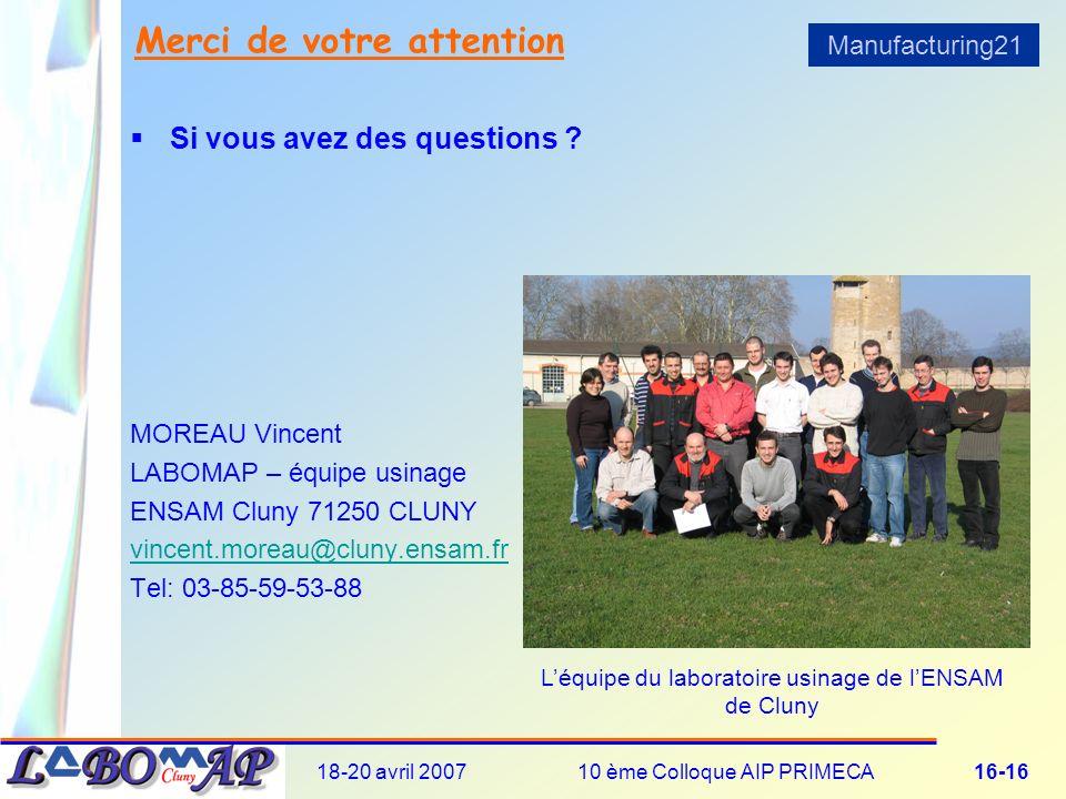18-20 avril 200710 ème Colloque AIP PRIMECA16-16 Merci de votre attention Si vous avez des questions .
