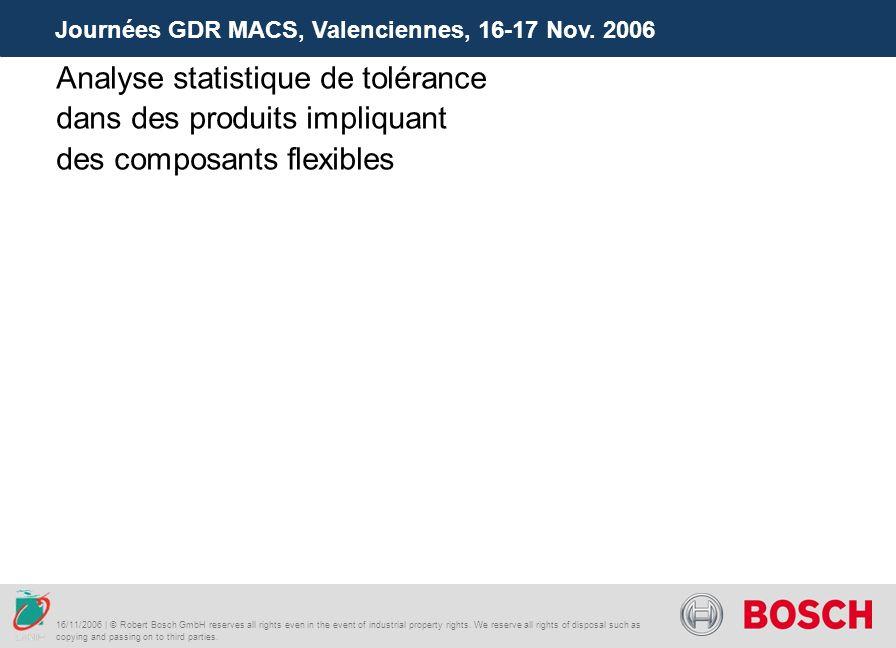 Analyse statistique de tolérance dans des produits impliquant des composants flexibles Journées GDR MACS, Valenciennes, 16-17 Nov. 2006 16/11/2006 | ©