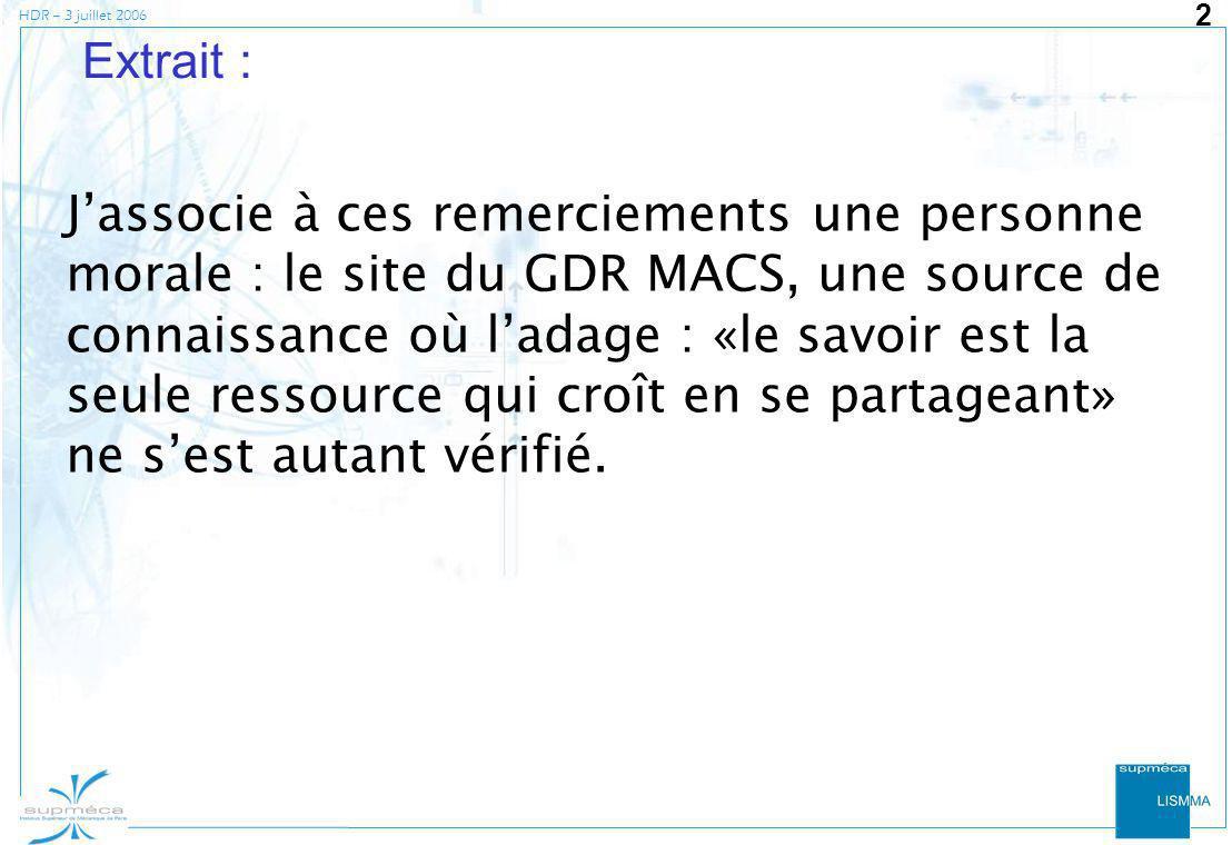 HDR – 3 juillet 2006 2 Extrait : Jassocie à ces remerciements une personne morale : le site du GDR MACS, une source de connaissance où ladage : «le sa