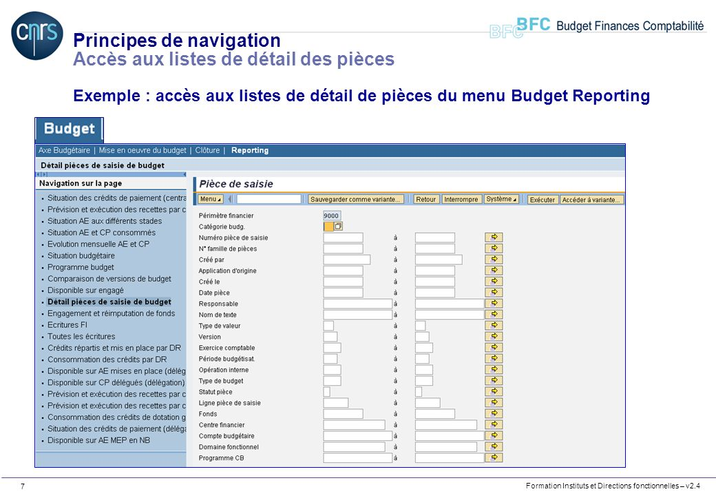 Formation Instituts et Directions fonctionnelles – v2.4 7 Principes de navigation Accès aux listes de détail des pièces Exemple : accès aux listes de