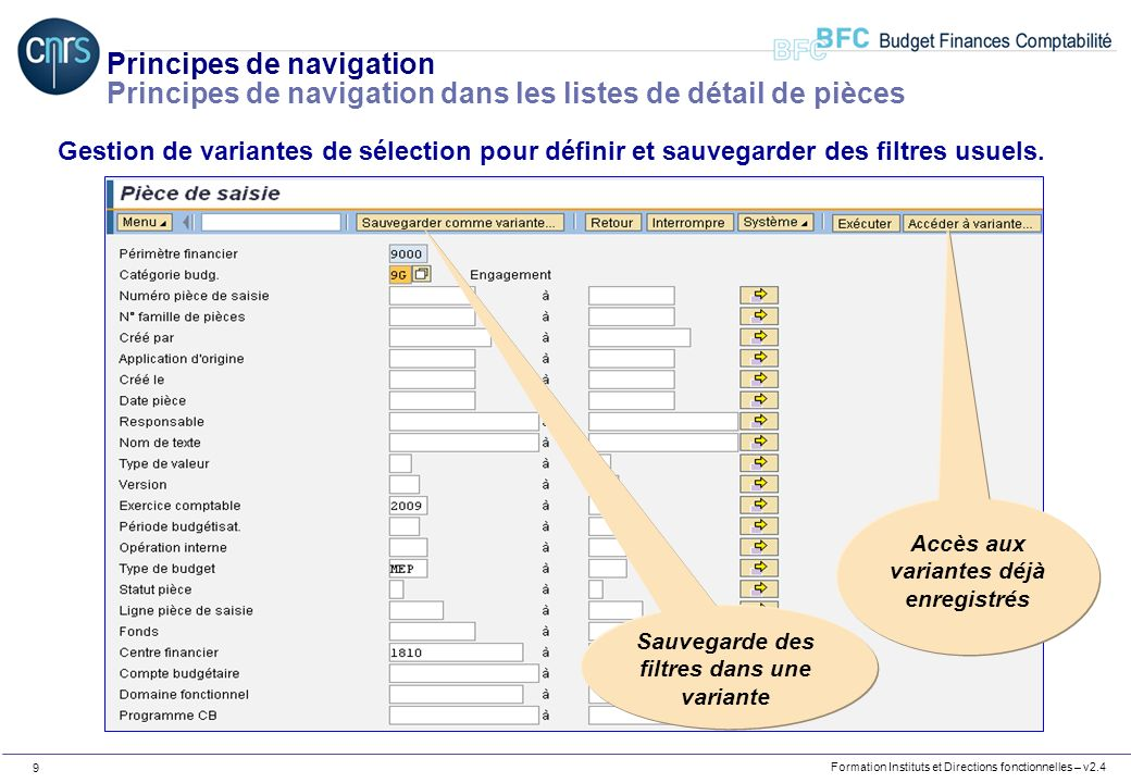 Formation Instituts et Directions fonctionnelles – v2.4 30 Suivi des référentiels budgétaires Centres financiers (3/3) Exercices : 1.Visualisez les centres financiers rattachés à la DR 0020.