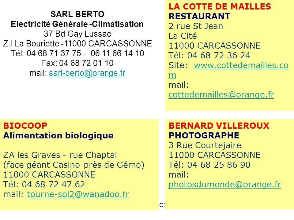 26/11/201113ème AG du CTC30 SARL BERTO Electricité Générale -Climatisation 37 Bd Gay Lussac Z.I La Bouriette -11000 CARCASSONNE Tél: 04 68 71 37 75 -