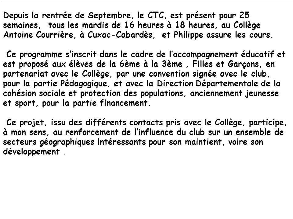26/11/201113ème AG du CTC47 Depuis la rentrée de Septembre, le CTC, est présent pour 25 semaines, tous les mardis de 16 heures à 18 heures, au Collège