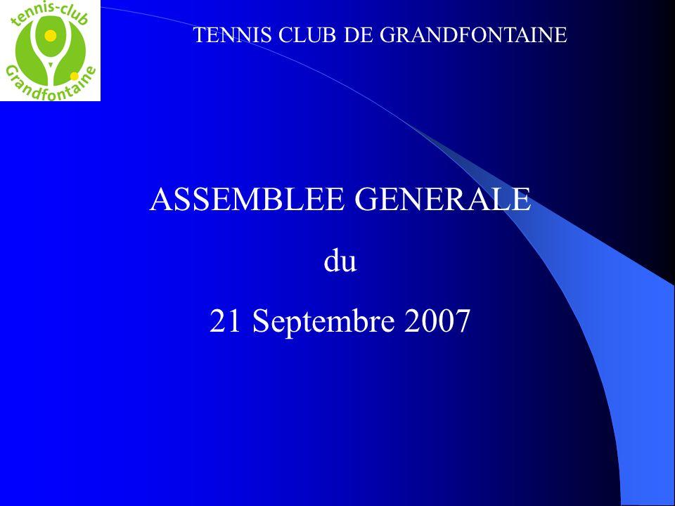 TENNIS CLUB DE GRANDFONTAINE ASSEMBLEE GENERALE du 21 Septembre 2007