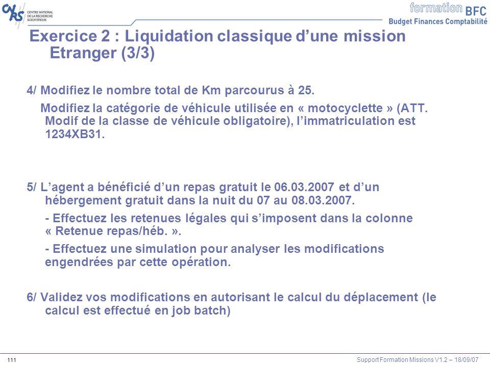 Support Formation Missions V1.2 – 18/09/07 111 4/ Modifiez le nombre total de Km parcourus à 25. Modifiez la catégorie de véhicule utilisée en « motoc