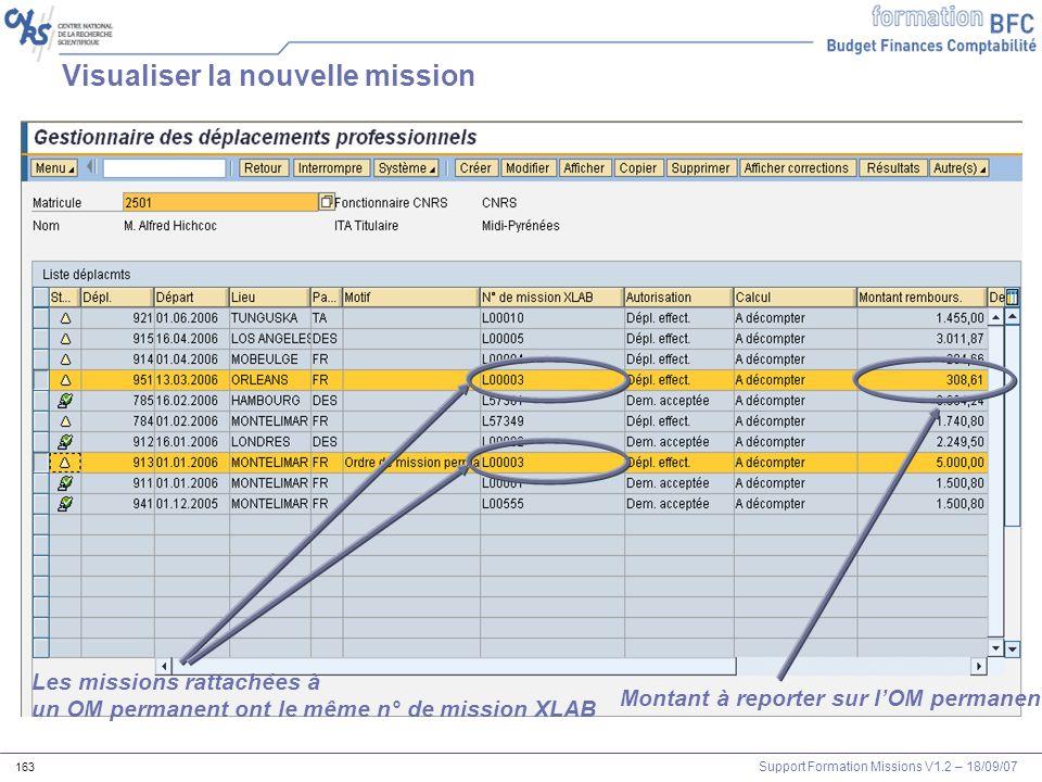 Support Formation Missions V1.2 – 18/09/07 163 Visualiser la nouvelle mission Les missions rattachées à un OM permanent ont le même n° de mission XLAB