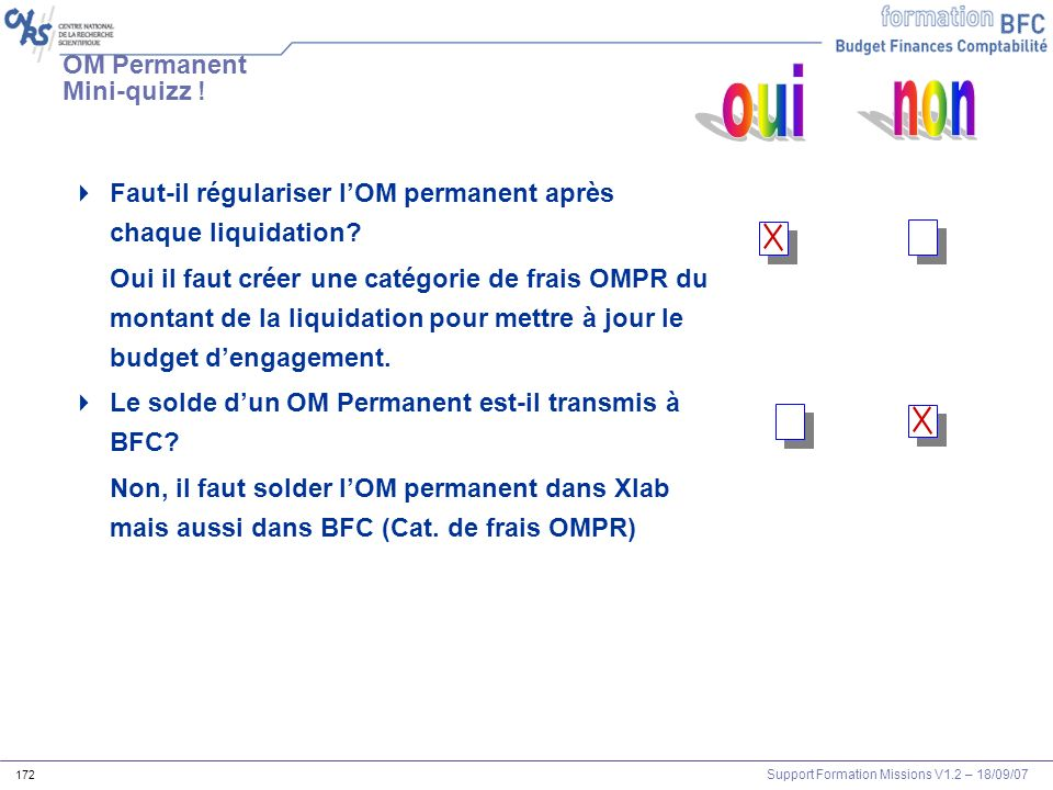 Support Formation Missions V1.2 – 18/09/07 173 Exercice: liquidation OM permanent 17