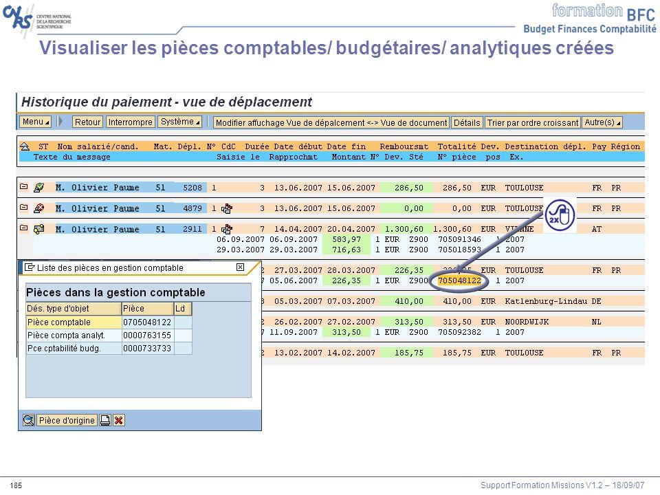 Support Formation Missions V1.2 – 18/09/07 185 Visualiser les pièces comptables/ budgétaires/ analytiques créées