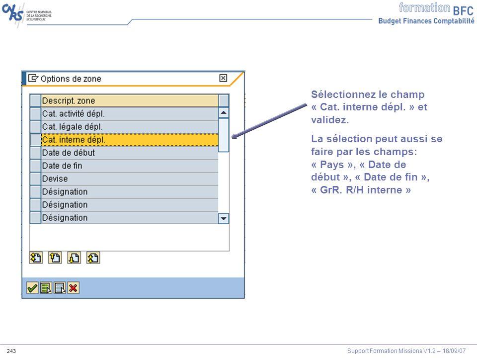 Support Formation Missions V1.2 – 18/09/07 243 Sélectionnez le champ « Cat. interne dépl. » et validez. La sélection peut aussi se faire par les champ