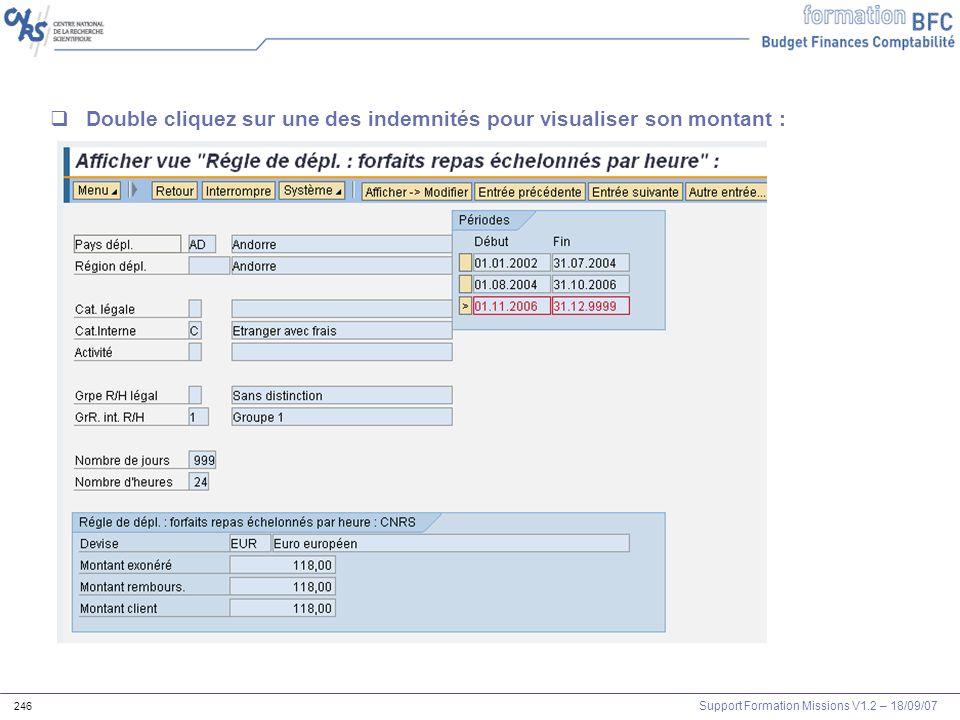 Support Formation Missions V1.2 – 18/09/07 246 Double cliquez sur une des indemnités pour visualiser son montant :