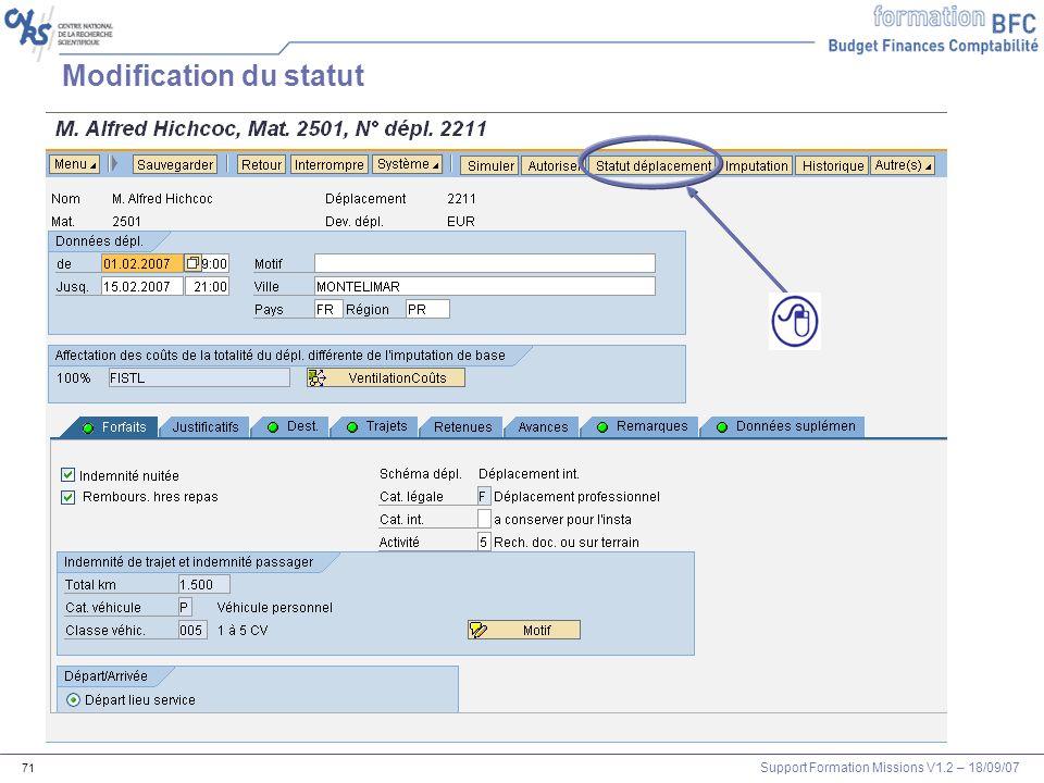 Support Formation Missions V1.2 – 18/09/07 71 Modification du statut