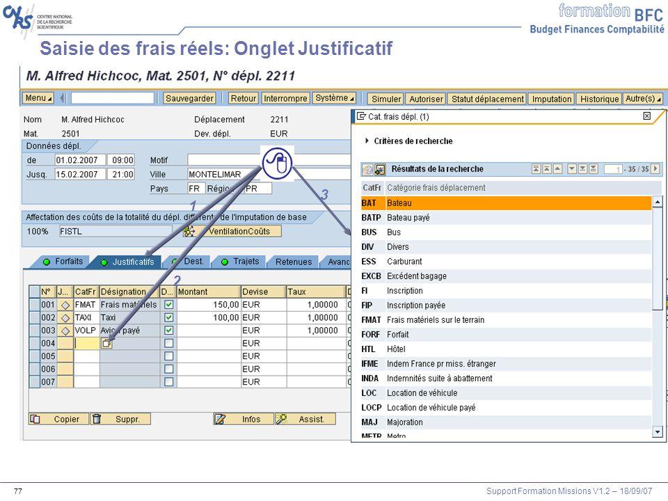 Support Formation Missions V1.2 – 18/09/07 77 Saisie des frais réels: Onglet Justificatif 1 2 3