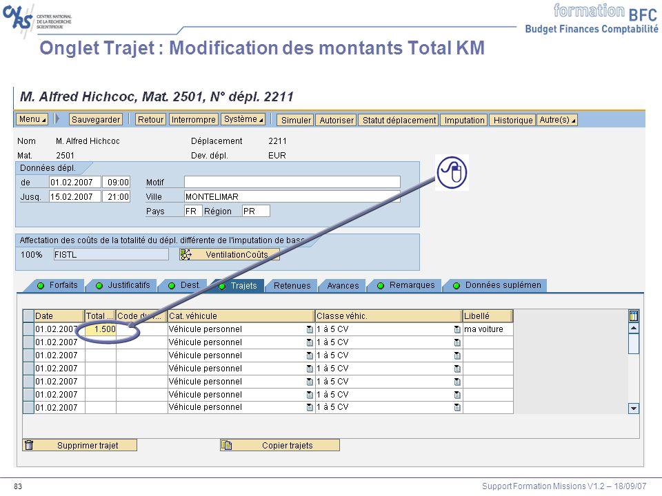 Support Formation Missions V1.2 – 18/09/07 83 Onglet Trajet : Modification des montants Total KM