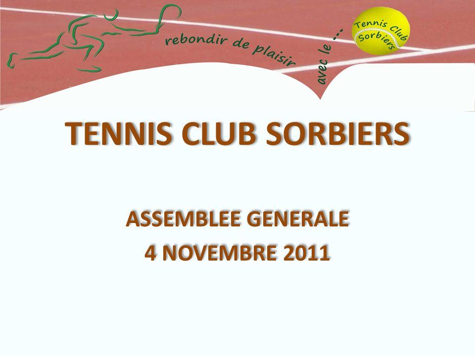 TENNIS CLUB SORBIERS ASSEMBLEE GENERALE 4 NOVEMBRE 2011 ASSEMBLEE GENERALE 4 NOVEMBRE 2011