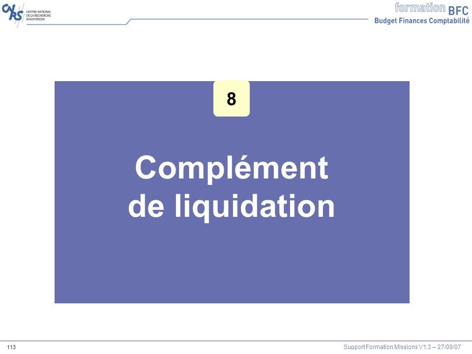 Support Formation Missions V1.3 – 27/09/07 113 Complément de liquidation 8