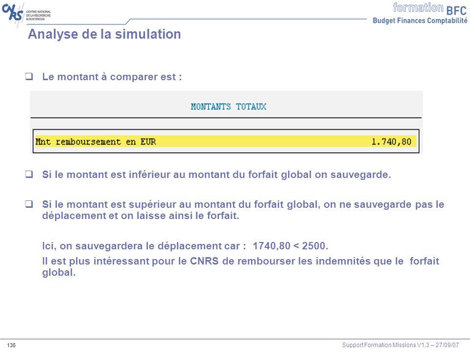 Support Formation Missions V1.3 – 27/09/07 136 Analyse de la simulation Le montant à comparer est : Si le montant est inférieur au montant du forfait
