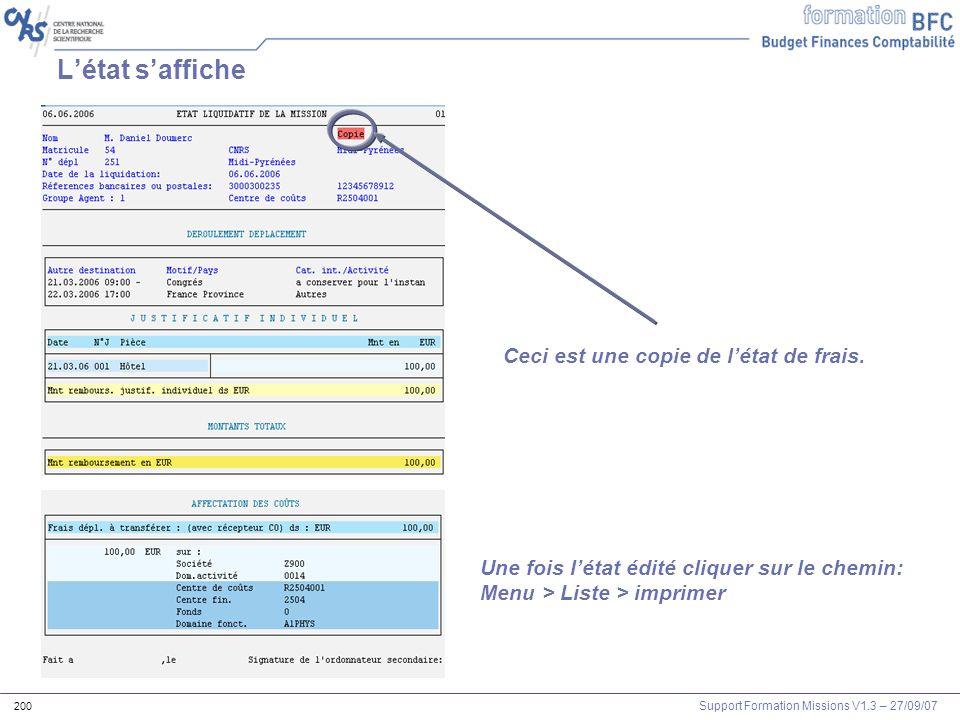 Support Formation Missions V1.3 – 27/09/07 200 Létat saffiche Ceci est une copie de létat de frais. Une fois létat édité cliquer sur le chemin: Menu >