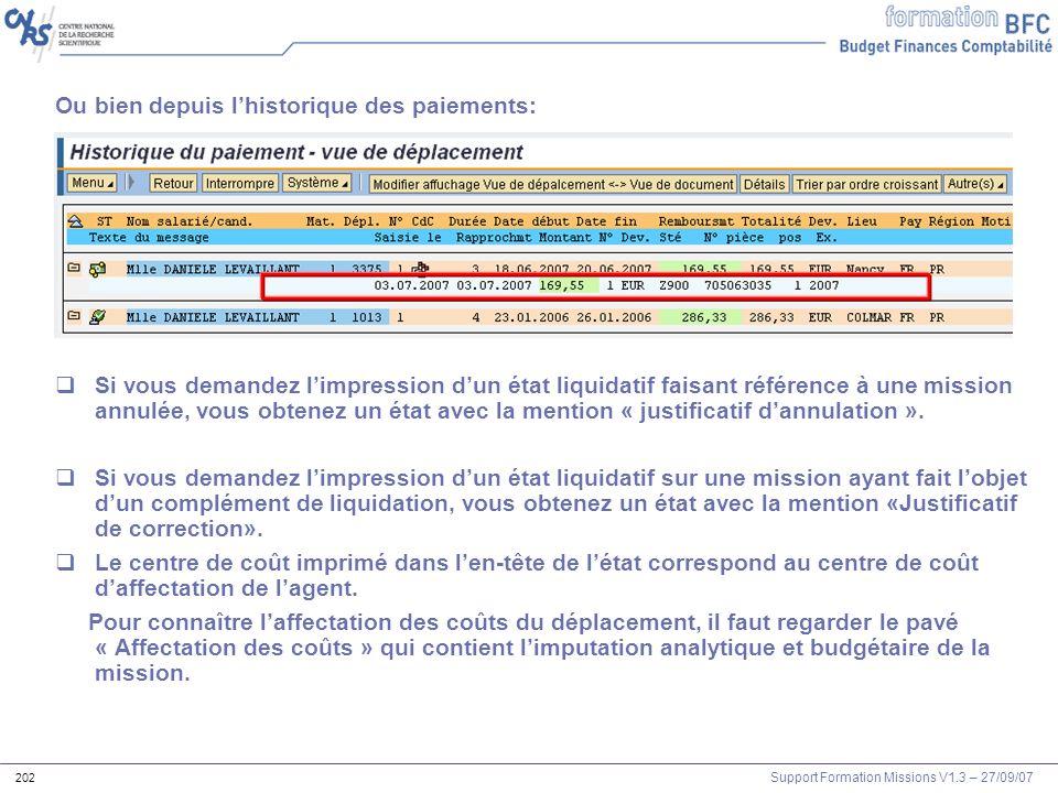 Support Formation Missions V1.3 – 27/09/07 202 Ou bien depuis lhistorique des paiements: Si vous demandez limpression dun état liquidatif faisant réfé