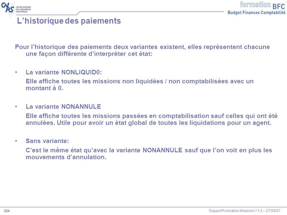 Support Formation Missions V1.3 – 27/09/07 204 Lhistorique des paiements Pour lhistorique des paiements deux variantes existent, elles représentent ch