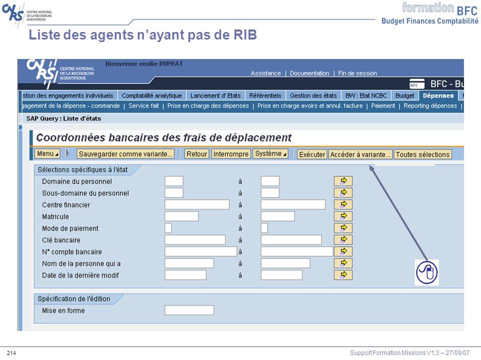 Support Formation Missions V1.3 – 27/09/07 214 Liste des agents nayant pas de RIB