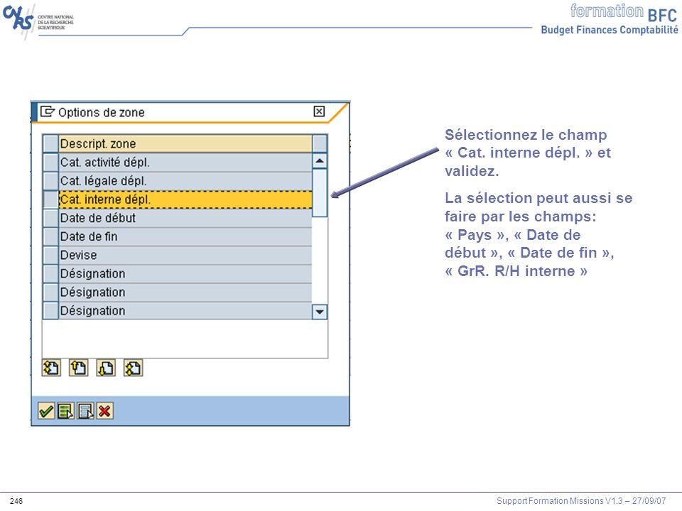 Support Formation Missions V1.3 – 27/09/07 246 Sélectionnez le champ « Cat. interne dépl. » et validez. La sélection peut aussi se faire par les champ