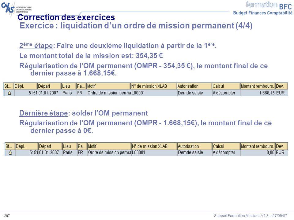 Support Formation Missions V1.3 – 27/09/07 297 2 ème étape: Faire une deuxième liquidation à partir de la 1 ère. Le montant total de la mission est: 3