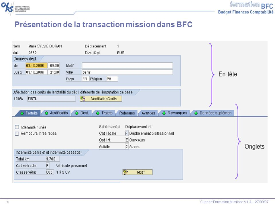 Support Formation Missions V1.3 – 27/09/07 59 Présentation de la transaction mission dans BFC