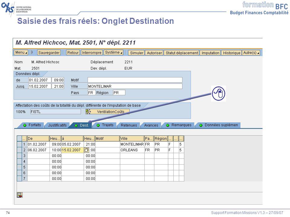 Support Formation Missions V1.3 – 27/09/07 74 Saisie des frais réels: Onglet Destination