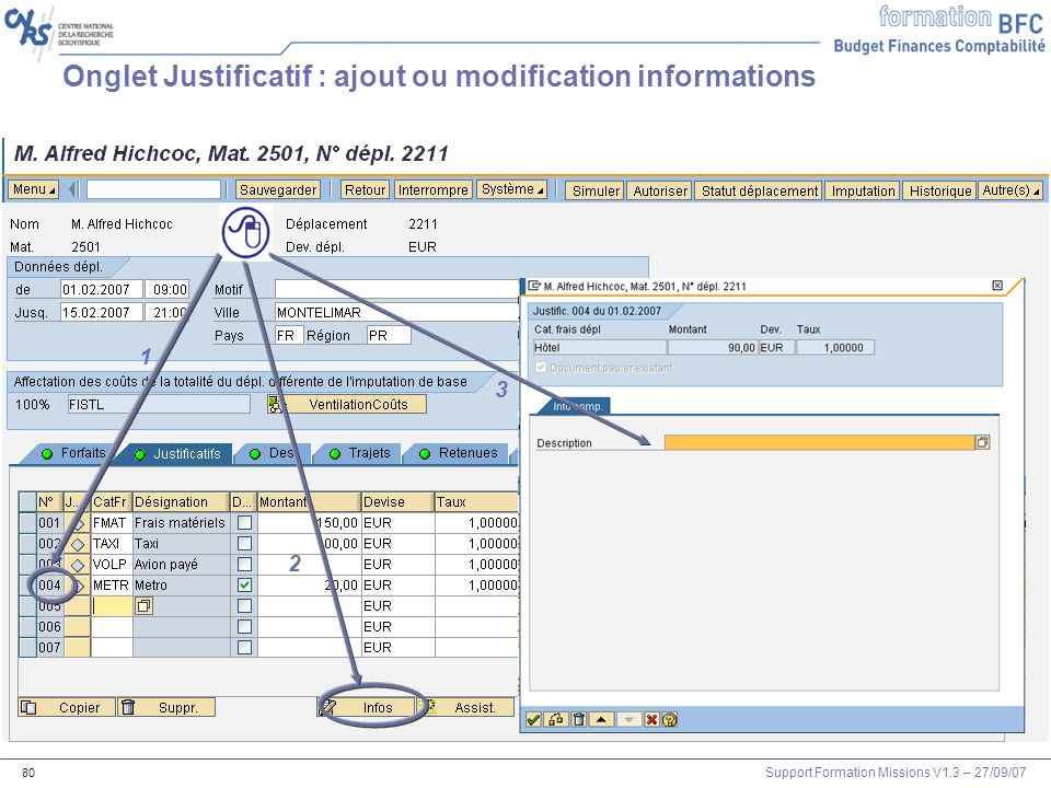 Support Formation Missions V1.3 – 27/09/07 80 Onglet Justificatif : ajout ou modification informations 1 2 3