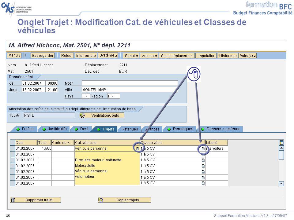 Support Formation Missions V1.3 – 27/09/07 85 Onglet Trajet : Modification Cat. de véhicules et Classes de véhicules