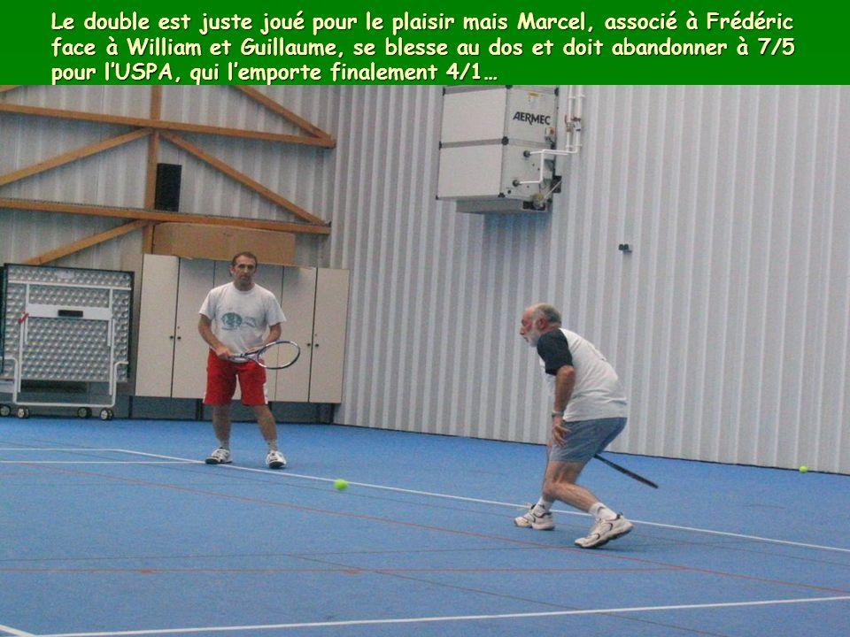Le double est juste joué pour le plaisir mais Marcel, associé à Frédéric face à William et Guillaume, se blesse au dos et doit abandonner à 7/5 pour lUSPA, qui lemporte finalement 4/1…