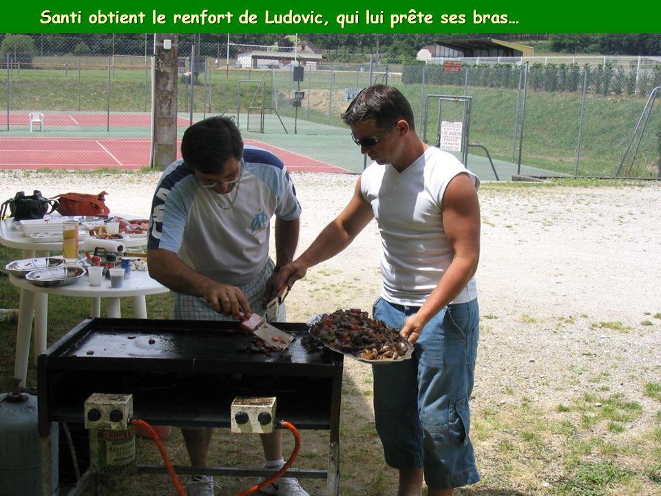 Santi obtient le renfort de Ludovic, qui lui prête ses bras…