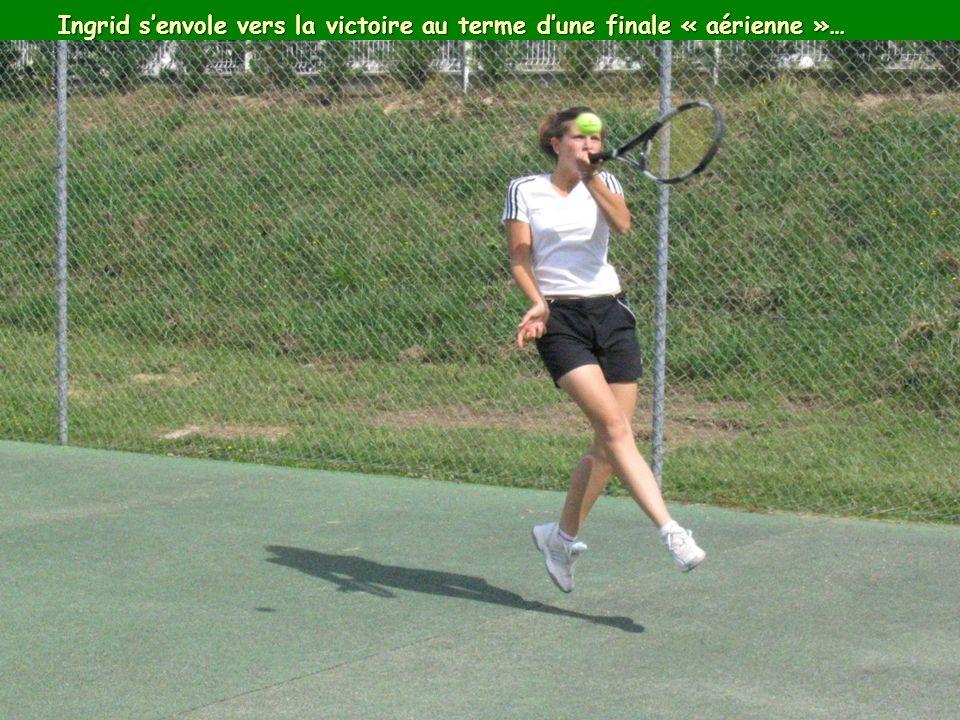 Ingrid senvole vers la victoire au terme dune finale « aérienne »…