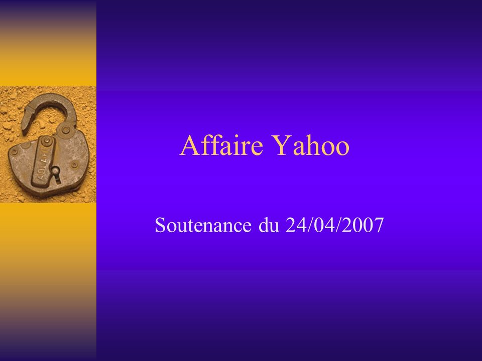 Affaire Yahoo Soutenance du 24/04/2007