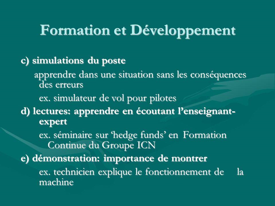 Formation et Développement c) simulations du poste apprendre dans une situation sans les conséquences des erreurs ex.