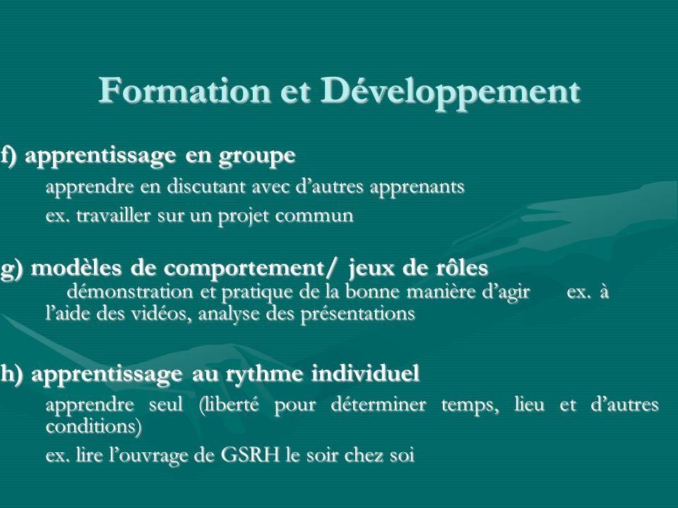 Formation et Développement f) apprentissage en groupe apprendre en discutant avec dautres apprenants ex.