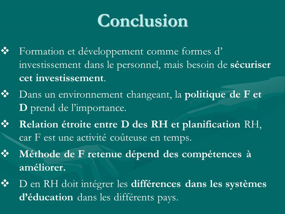 Conclusion Formation et développement comme formes d investissement dans le personnel, mais besoin de sécuriser cet investissement.