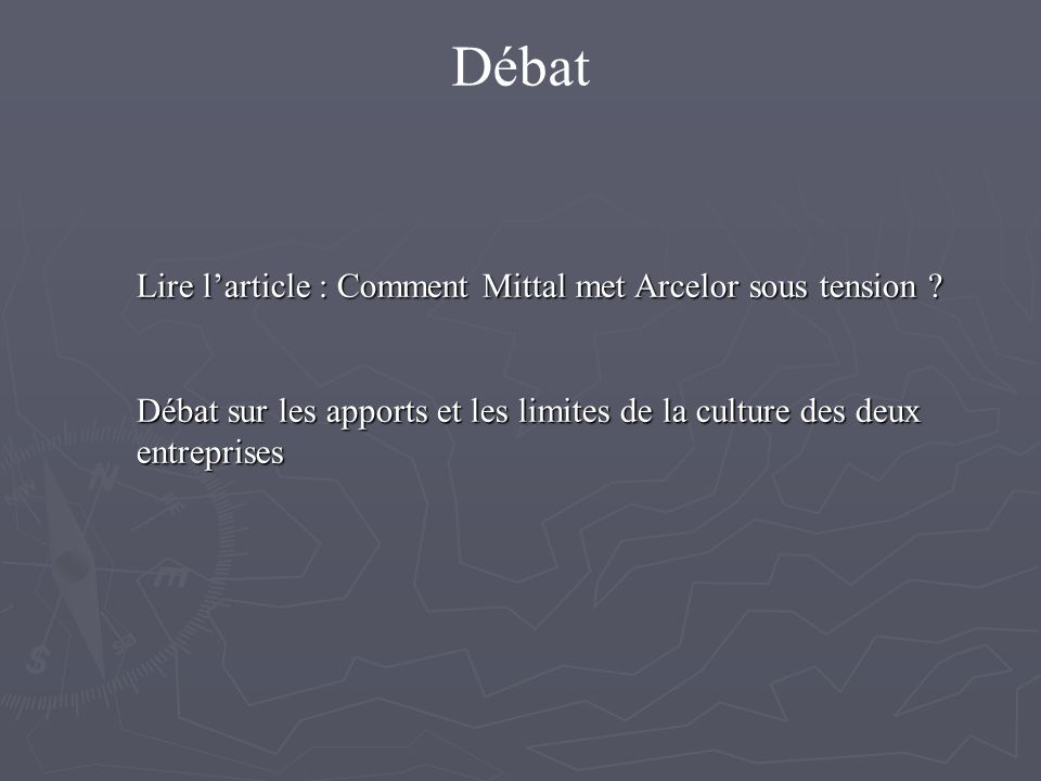 Débat Lire larticle : Comment Mittal met Arcelor sous tension .
