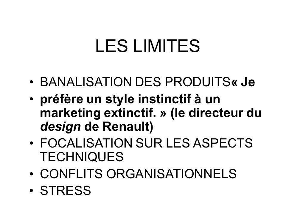 LES LIMITES BANALISATION DES PRODUITS« Je préfère un style instinctif à un marketing extinctif.