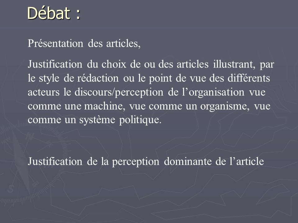 Débat : Présentation des articles, Justification du choix de ou des articles illustrant, par le style de rédaction ou le point de vue des différents a
