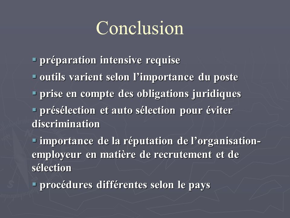 Conclusion préparation intensive requise préparation intensive requise outils varient selon limportance du poste outils varient selon limportance du p
