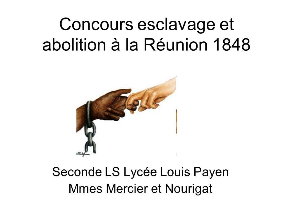 Concours esclavage et abolition à la Réunion 1848 Seconde LS Lycée Louis Payen Mmes Mercier et Nourigat
