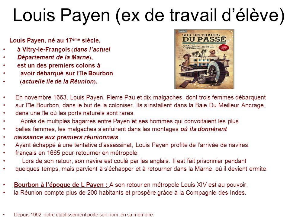 Louis Payen (ex de travail délève) Louis Payen, né au 17 ème siècle, à Vitry-le-François ( dans lactuel Département de la Marne ), est un des premiers