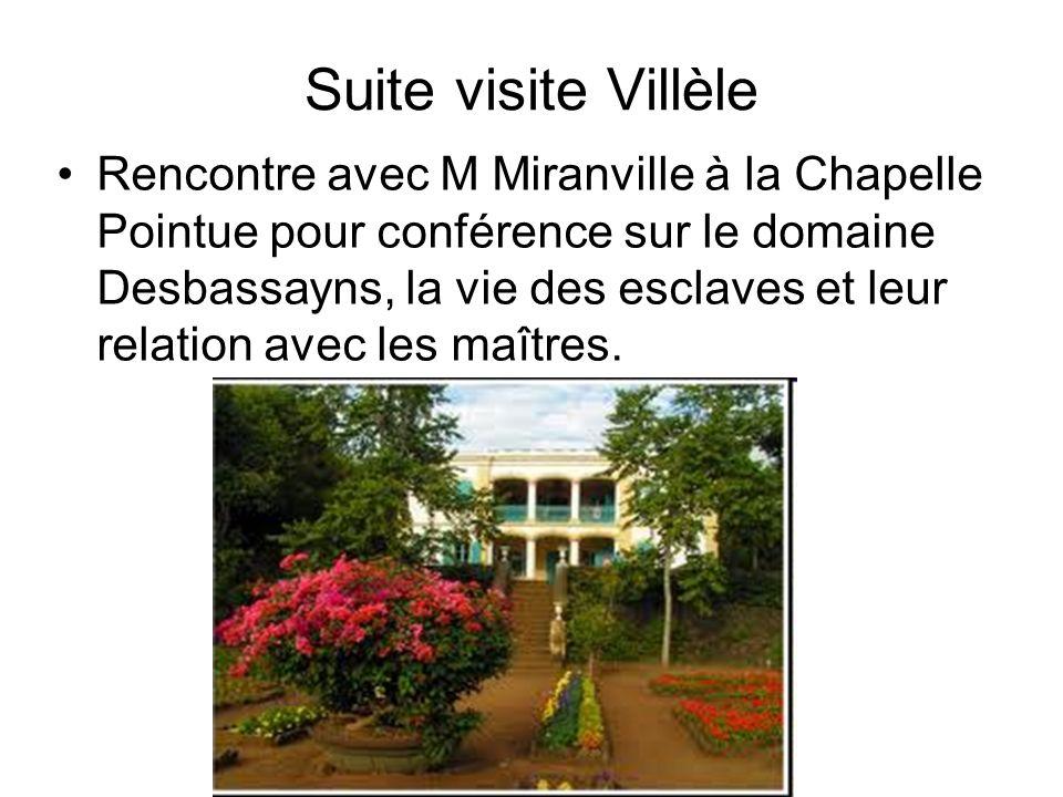 Suite visite Villèle Rencontre avec M Miranville à la Chapelle Pointue pour conférence sur le domaine Desbassayns, la vie des esclaves et leur relatio