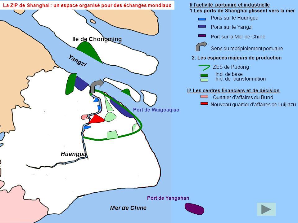 Yangzi Mer de Chine Huangpu Port de Yangshan Port de Waigoaqiao Ile de Chongming I/ lactivité portuaire et industrielle 1.Les ports de Shanghai glisse