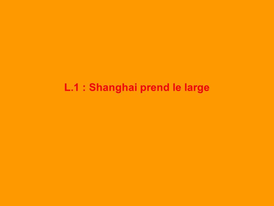 L.1 : Shanghai prend le large [fiche de travail] Pourquoi les Chinois ont-ils construit le port de Yangshan à 100 km du centre-ville .
