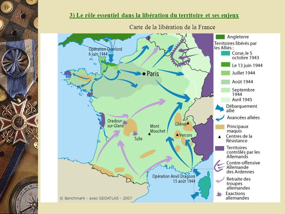 Carte de la libération de la France 3) Le rôle essentiel dans la libération du territoire et ses enjeux